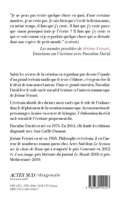 Les mondes possibles de Jérôme Ferrari ; entretiens sur l'écriture avec Pascaline David