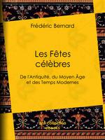 Vente Livre Numérique : Les Fêtes célèbres  - Charles Goutzwiller - Frédéric Bernard