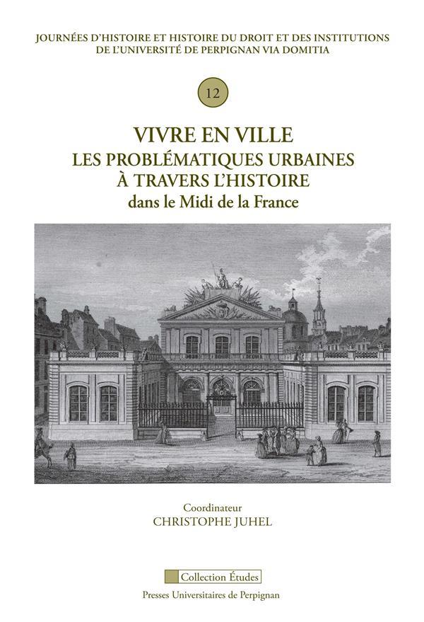 Vivre en ville : les problématiques urbaines à travers l'histoire dans le Midi de la France
