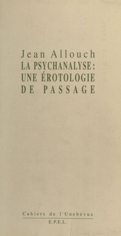 La psychanalyse : une érotologie de passage