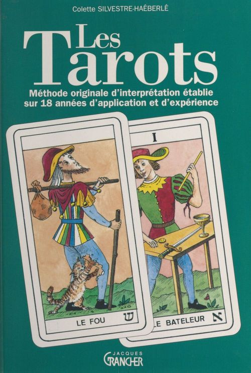Tarots ; méthode originale d'interprétation