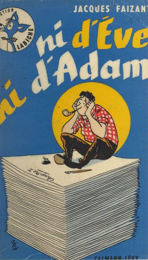 Ni d'Ève, ni d'Adam  - Jacques Faizant (1918-2006)