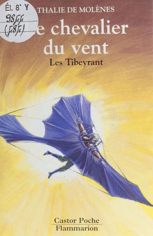 Tibeyrant  t1 - le chevalier du vent (les) - - le monde d'autrefois, senior des 11/12 ans
