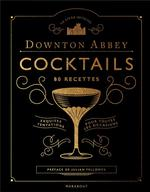 Downton Abbey ; cocktails ; 80 recettes