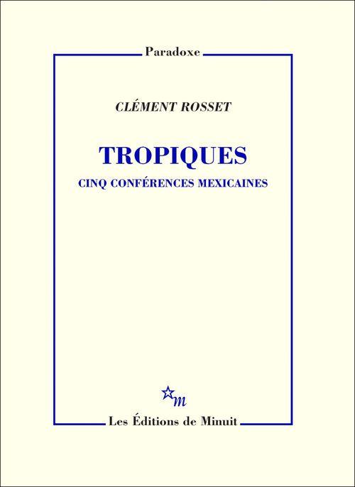 Tropiques ; cinq conférences mexicaines
