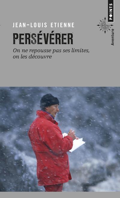 Persévérer ; on ne repousse pas ses limites, on les découvre