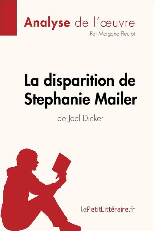 La disparition de Stephanie Mailer de Joël Dicker (Analyse de l'oeuvre)