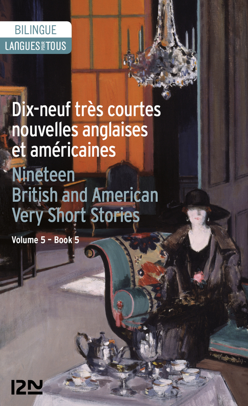 Dix-neuf très courtes nouvelles anglaises et américaines / nineteen British and American very short