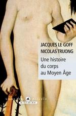 Vente EBooks : Une histoire du corps au moyen age  - Jacques Le Goff - Nicolas TRUONG
