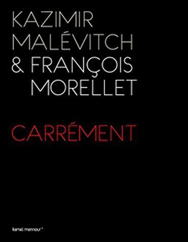 Kazimir malevitch & francois morellet - carrement