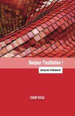 Vente Livre Numérique : Bonjour l'institution  - Jacques Cabassut