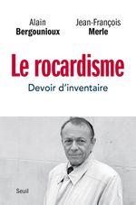 Le Rocardisme - Devoir d'inventaire  - Jean-francois Merle - Alain Bergounioux - Alain Bergounioux - Jean-Francois Merle