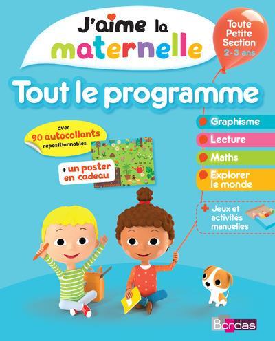 J'AIME LA MATERNELLE ; tout le programme ; toute petite section ; 2/3 ans (édition 2017)