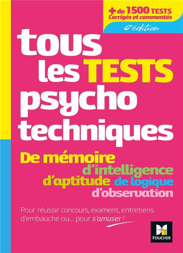 Tous Les Tests Psychotechniques ; De Memoire, D'Intelligence, D'Aptitude De Logique, D'Observation