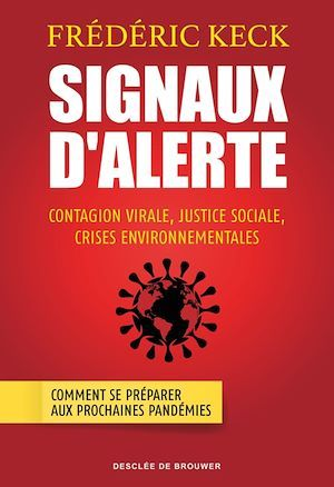 Signaux d'alerte : contagion virale, justice sociale, crises environnementales ; comment se préparer aux prochaines pandémies