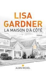 Vente Livre Numérique : La Maison d'à côté  - Lisa Gardner