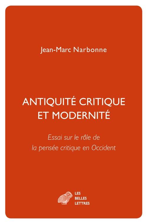 Antiquité critique et modernité ; essai sur le rôle de la pensée critique en Occident