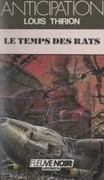 Le temps des rats  - Louis Thirion