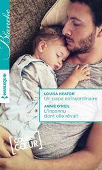 Vente Livre Numérique : Un papa extraordinaire - L'inconnu dont elle rêvait  - Annie O'Neil - Louisa Heaton