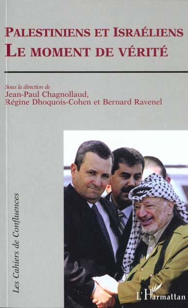 Palestiniens et Israeliens ; le moment de vérité
