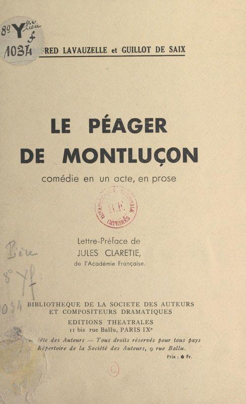 Le péager de Montluçon  - Léon Guillot de Saix  - Alfred Lavauzelle