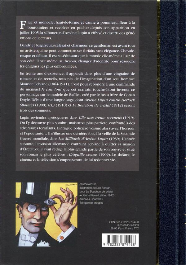Arsène Lupin ; Arsène Lupin gentleman cambrioleur ; Arsène Lupin contre Herlock Sholmès ; l'aiguille creuse ; 913 ; le bouchon de cristal ; l'île au trente cercueils ; les milliards d'Arsène Lupin