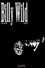 Billy Wild ; INTEGRALE T.1 ET T.2