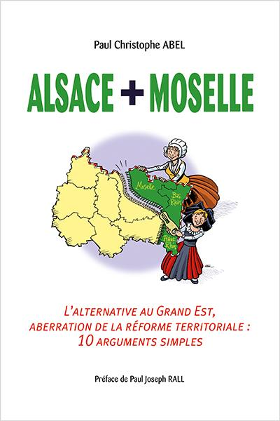 Alsace + Moselle . l'alternative au grand est