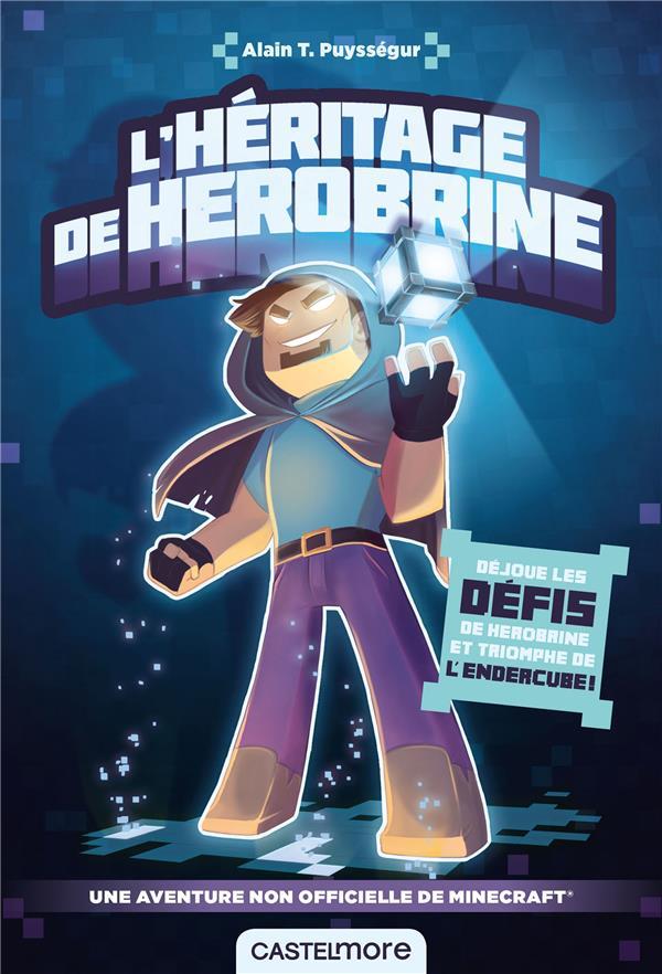 Minecraft ; une aventure non officielle ; l'héritage de Herobrine