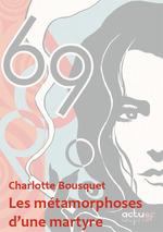 Vente EBooks : Les métamorphoses d'une martyre  - Charlotte BOUSQUET