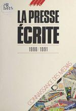 Vente EBooks : La Presse écrite (1990-1991)  - Serge Guérin - Sophie Gherardi - Jean-Luc Ponthier - Collectif