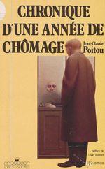 Chronique d'une année de chômage  - Jean-Claude Poitou - Collectif