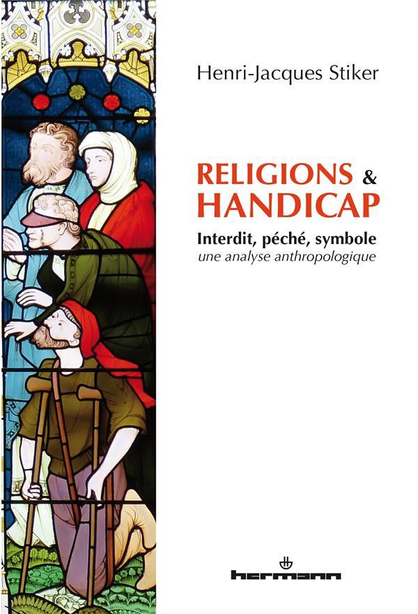 Religions et handicap ; interdit, péché, symbole une analyse anthropologique