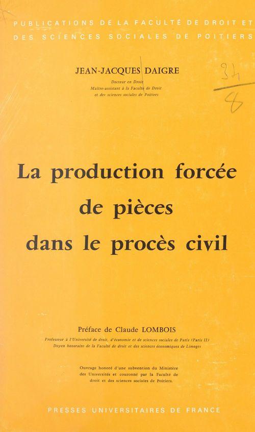 La production forcée de pièces dans le procès civil