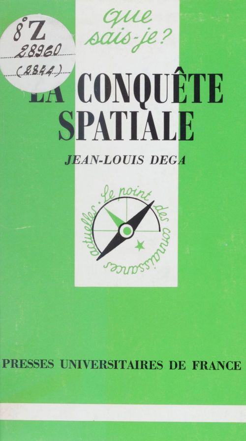 La conquête spatiale  - Jean-Louis Dega