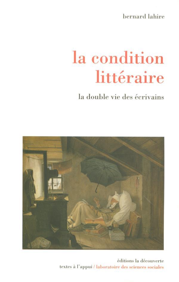 La condition littéraire ; la double vie des écrivains