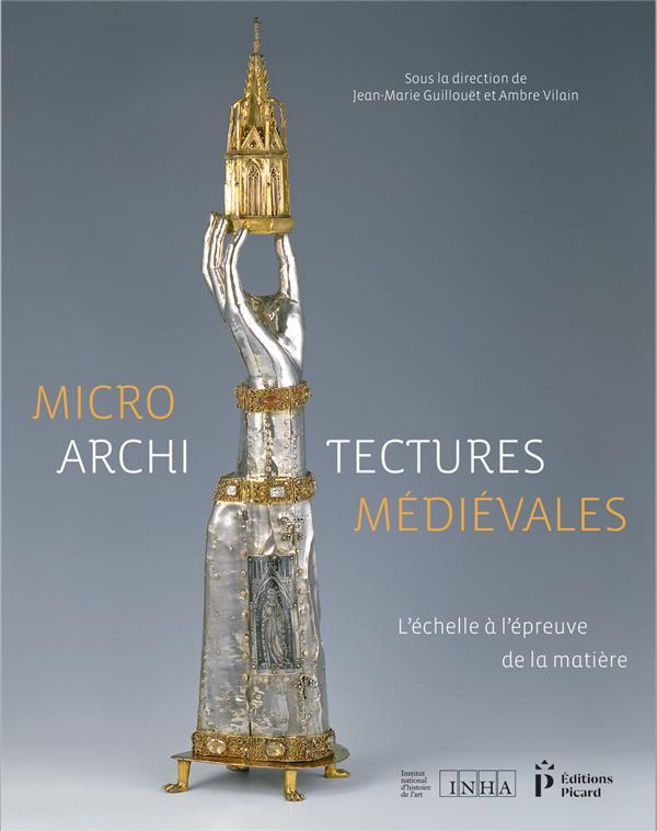 Microarchitectures médiévales ; l'échelle à l'épreuve de la matière