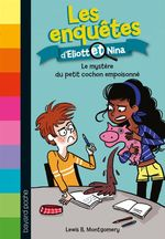 Vente EBooks : Les enquêtes d'Eliott et Nina T.2 ; le mystère du petit cochon empoisonné  - Lewis B. Montgomery