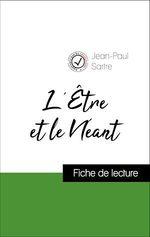 Vente EBooks : Analyse de l'oeuvre : L'Être et le Néant (résumé et fiche de lecture plébiscités par les enseignants sur fichedelecture.fr)  - Jean-Paul Sartre