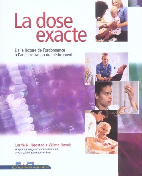 La dose exacte ; de la lecture de l'ordonnance à l'administration du médicament