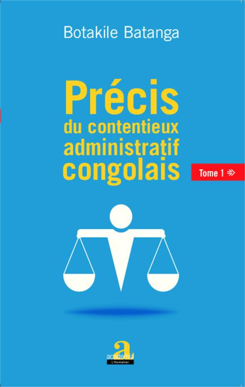 Précis du contentieux administratif congolais t.1