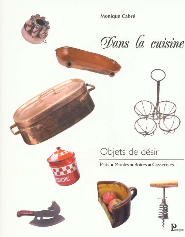 Dans la cuisine ; objets de desir