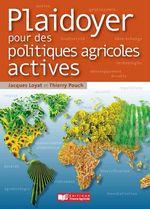 Vente Livre Numérique : Plaidoyer pour des politiques agricoles actives  - Jacques Loyat - Thierry Pouch