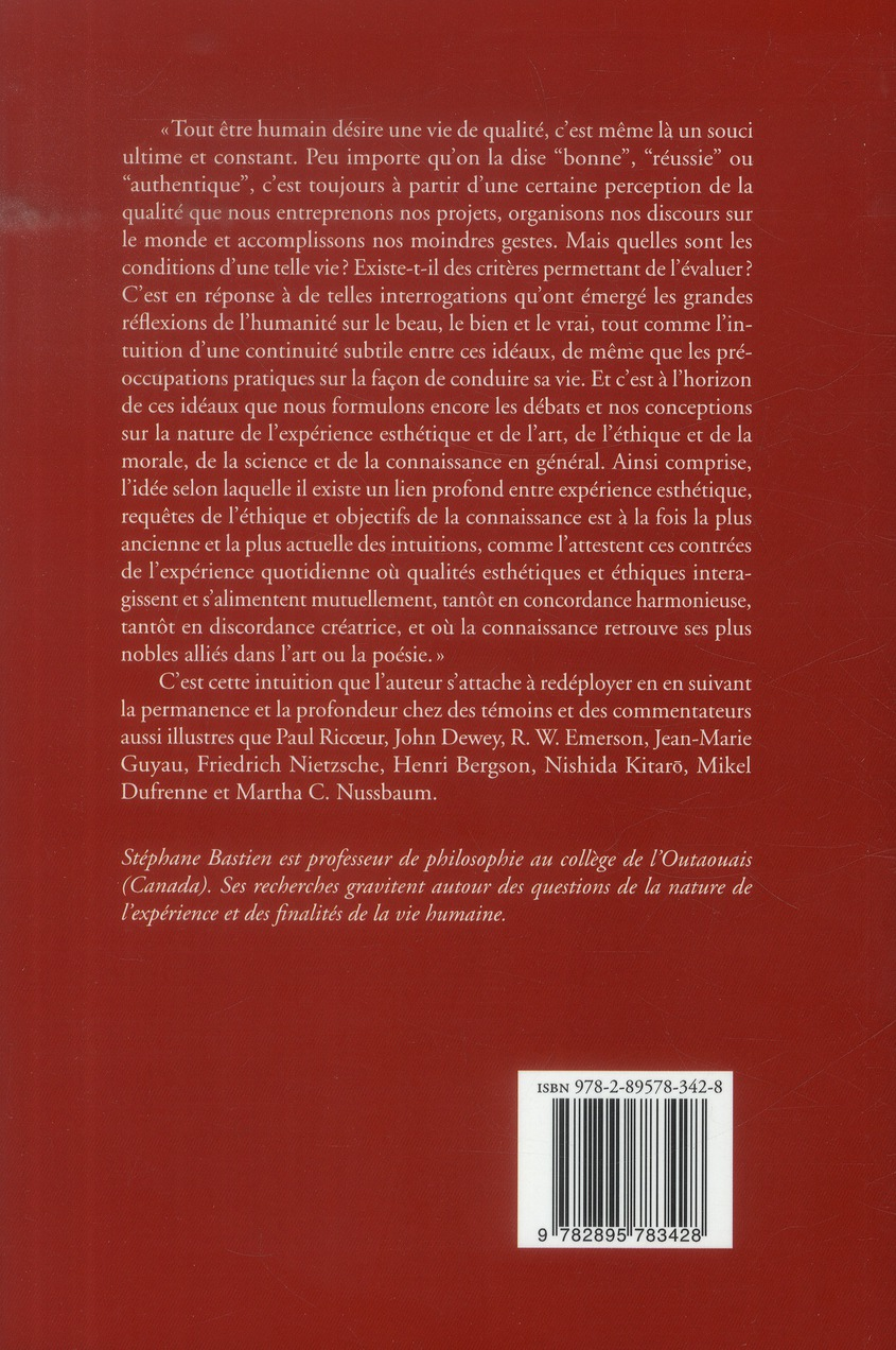 Poétique de l'expérience ; variations sur l'esthétique, l'éthique et la qualité de vie