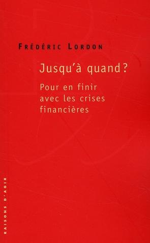 Jusqu'à quand ? pour en finir avec les crises financières