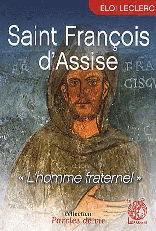 Saint Francois d'Assise ; l'homme fraternel