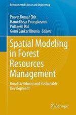 Spatial Modeling in Forest Resources Management  - Hamid Reza Pourghasemi - Gouri Sankar Bhunia - Pravat Kumar Shit - Pulakesh Das