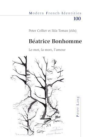 Beatrice bonhomme - le mot, la mort, l'amour