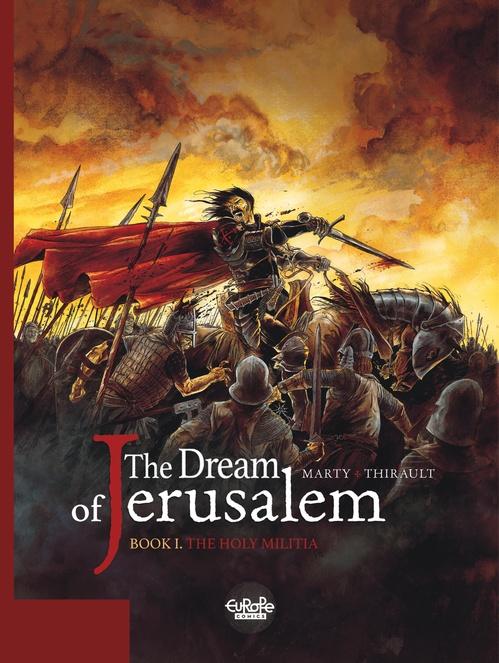 The Dream of Jerusalem 1. The Holy Militia