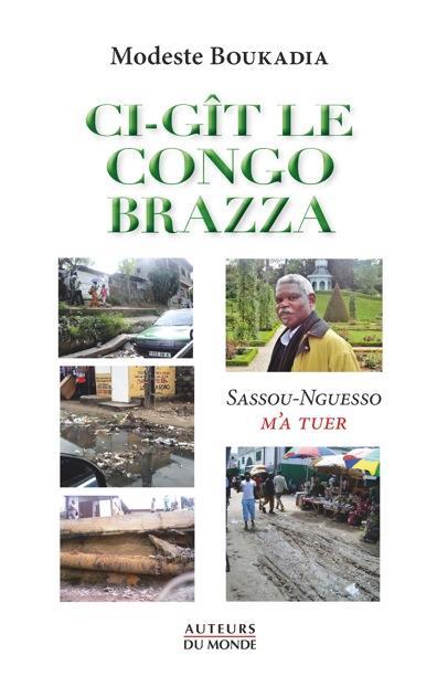 Ci-gît le Congo Brazza ; Sassou-Nguesso m'a tué